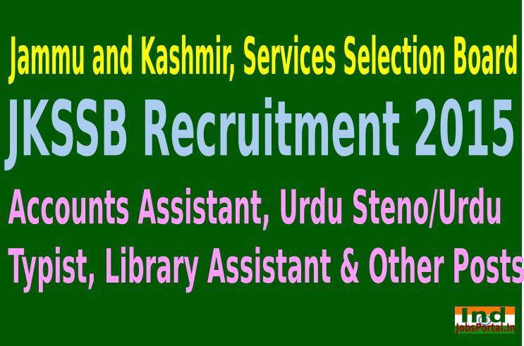 JKSSB Recruitment 2015 For 509 Accounts Assistant, Urdu Steno/Urdu Typist, Library Assistant & Other Posts