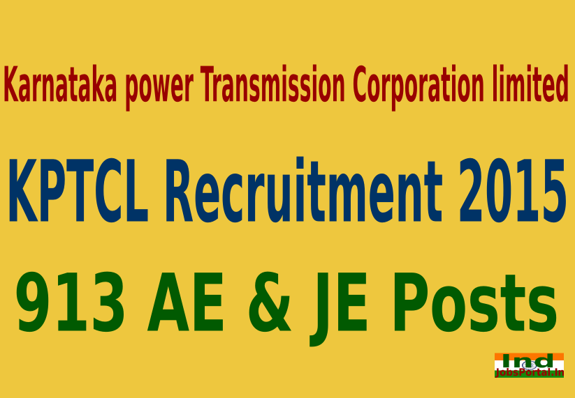 KPTCL Recruitment 2015 For 913 Assistant Engineer (Electrical) and Junior Electrical Engineer (Electrical) Posts