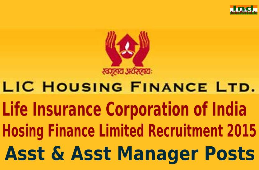 LIC Housing Finance Recruitment 2015 For 293 Asst & Asst Manager Posts