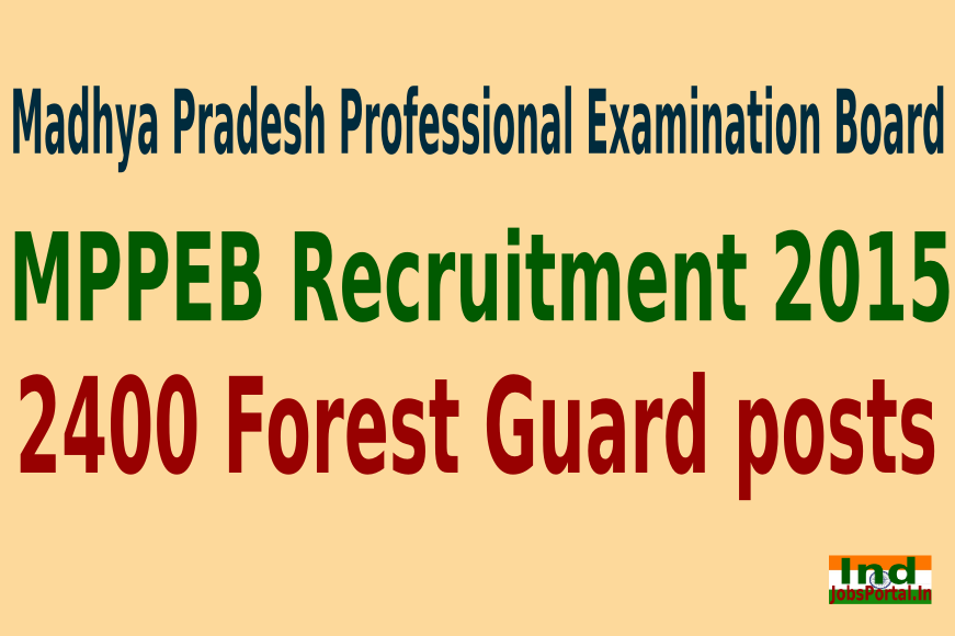 MPPEB Recruitment 2015 Apply Online For 2400 Forest Guard posts
