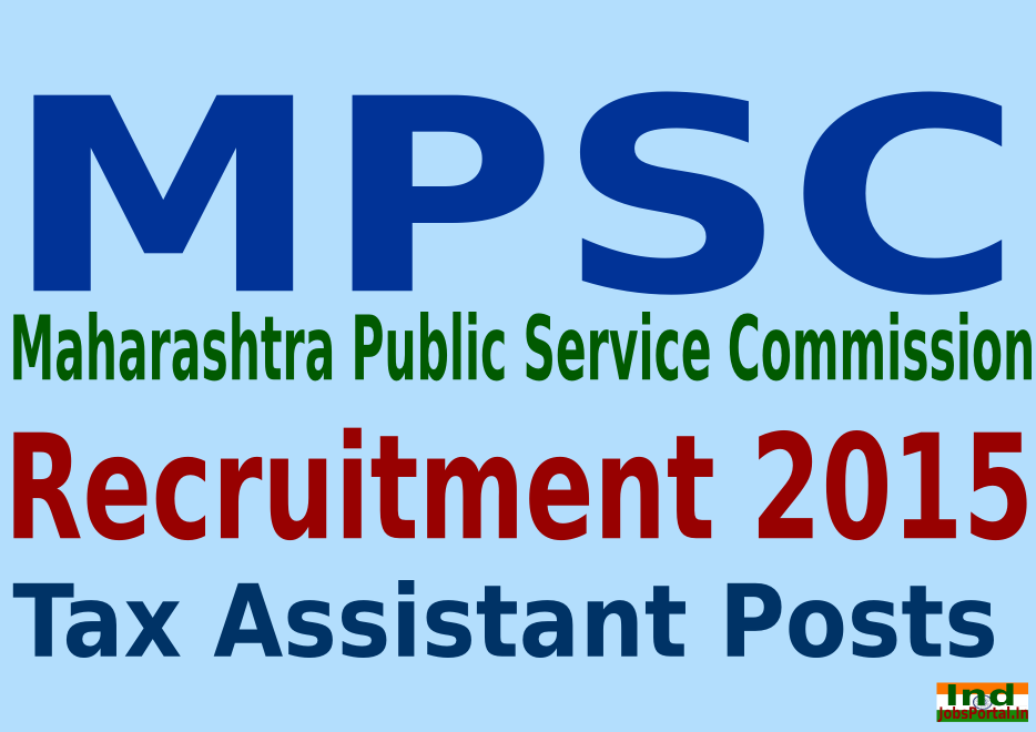MPSC Recruitment 2015 Online Application For 598 Tax Assistant Posts
