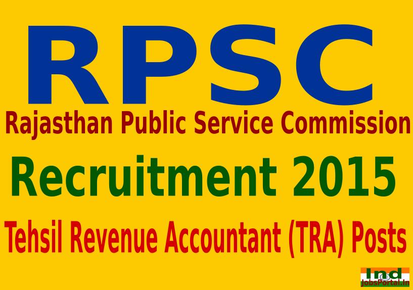 RPSC Recruitment 2015 For 279 Tehsil Revenue Accountant (TRA) Posts