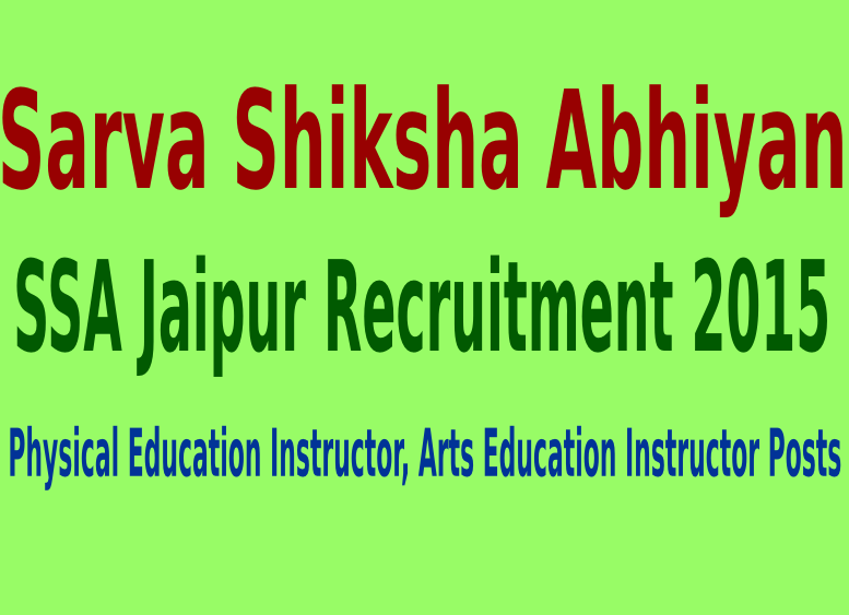 SSA Jaipur Recruitment 2015 For 247 Physical Education Instructor, Arts Education Instructor Posts
