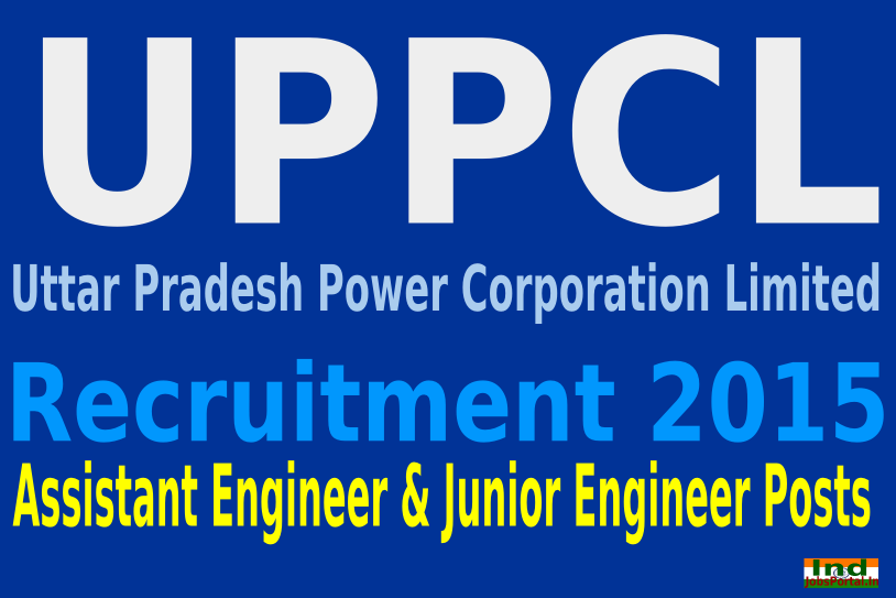 UPPCL Recruitment 2015 For 981 Assistant Engineer & Junior Engineer Posts