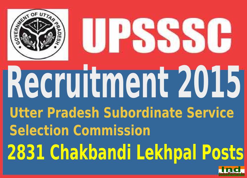 UPSSSC Recruitment 2015 Apply Online For 2831 Chakbandi Lekhpal Posts