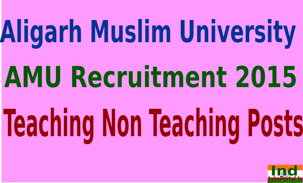 AMU Recruitment 2015 For 287 Teaching Non Teaching Posts