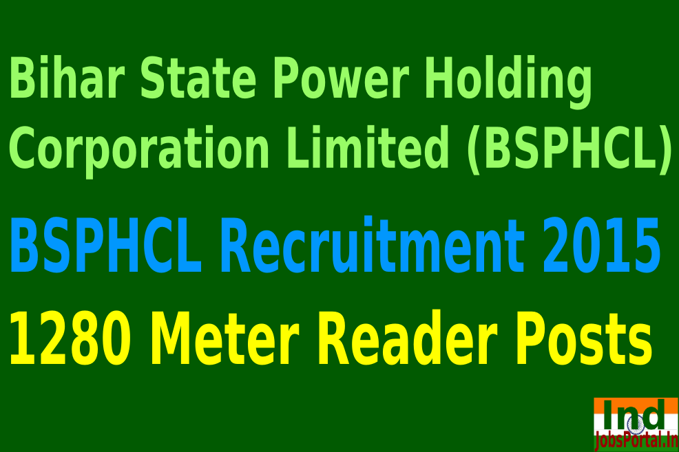 BSPHCL Recruitment 2015 For 1280 Meter Reader Posts