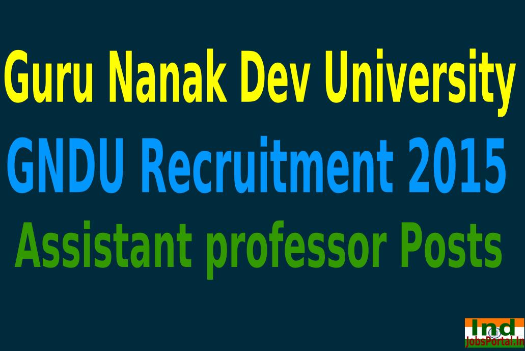 GNDU Recruitment 2015 For 559 Assistant professor Posts