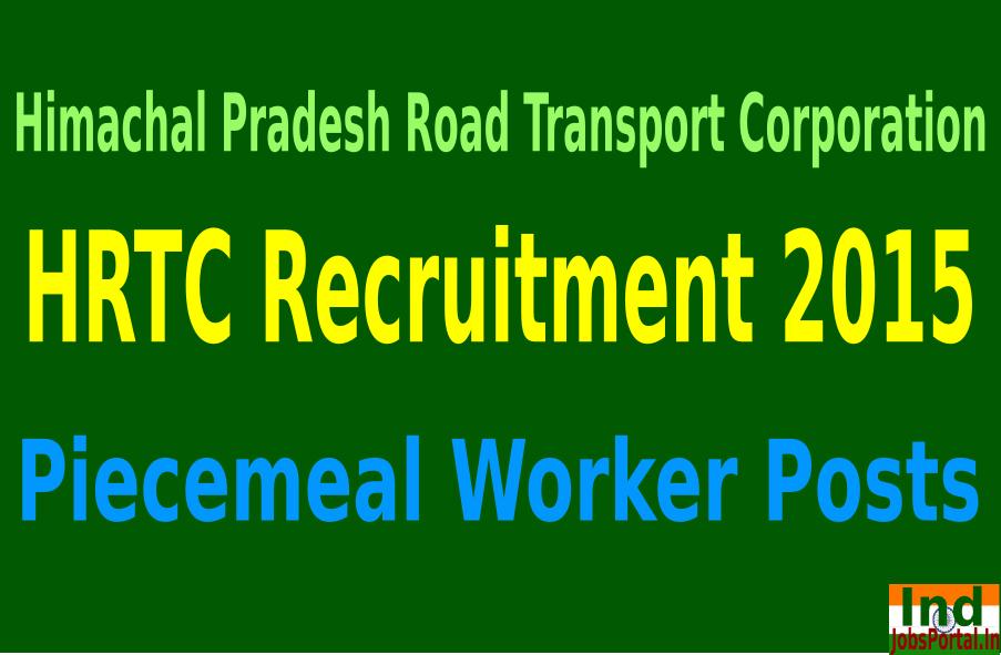 HRTC Recruitment 2015 For 119 Piecemeal Worker Posts
