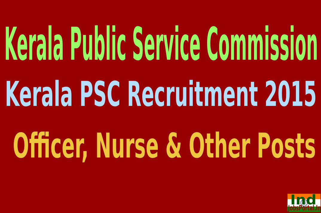 Kerala PSC Recruitment 2015 For 262 Officer, Nurse & Other Posts