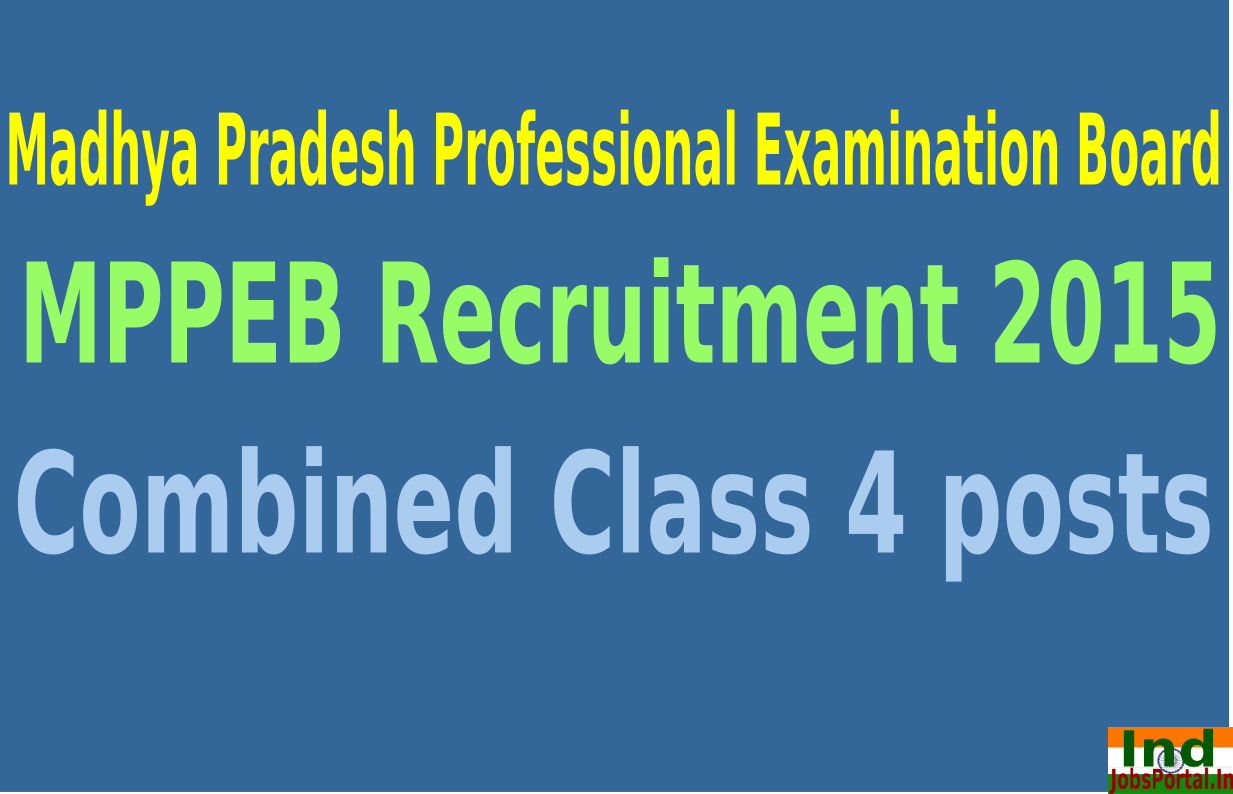 MPPEB Recruitment 2015 Apply Online For 1333 Combined Class 4 posts