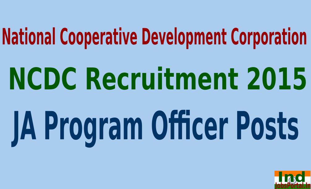 NCDC Recruitment 2015 For 71 JA Program Officer Posts