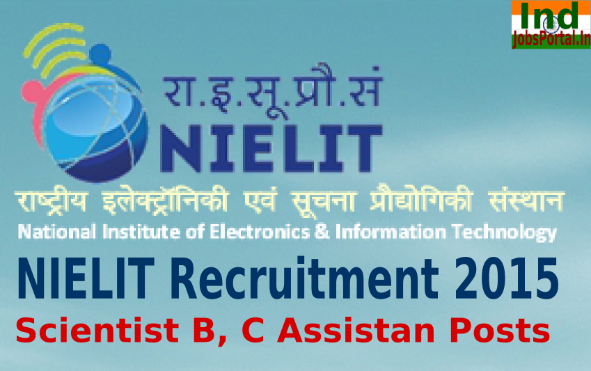 NIELIT Recruitment 2015 For 175 Scientist B, C Assistant Posts