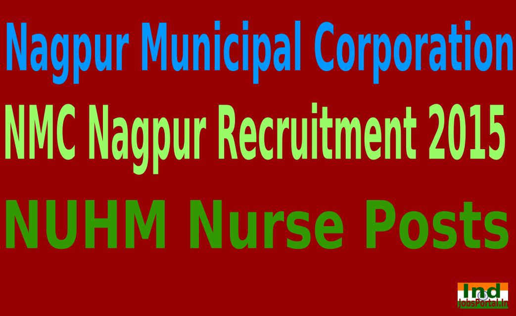NMC Nagpur Recruitment 2015 For 303 NUHM Nurse Posts