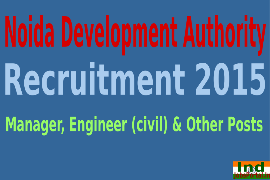 Noida Development Authority Recruitment 2015 For 254 Manager, Engineer (civil) & Other Posts