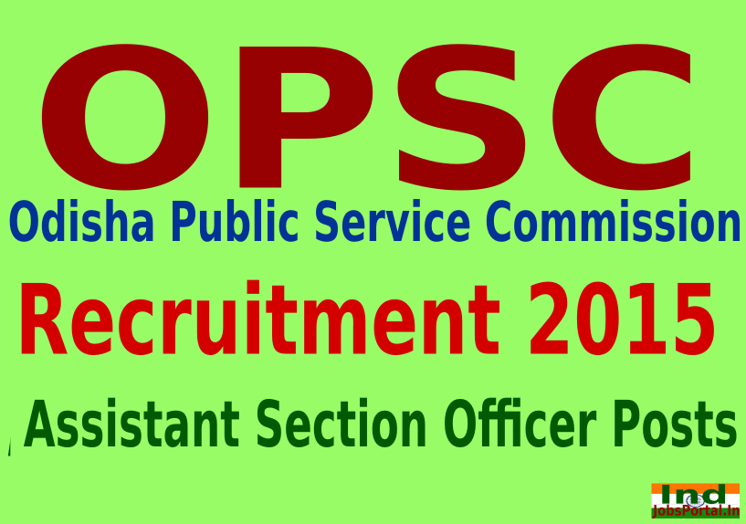 OPSC Recruitment 2015 For 140 Assistant Section Officer Posts