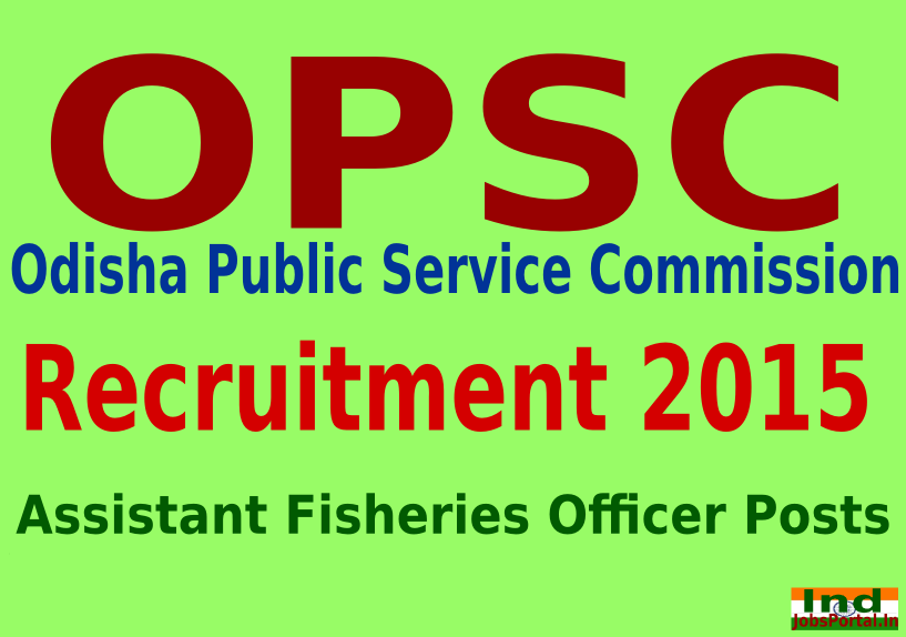 OPSC Recruitment 2015 For 143 Assistant Fisheries Officer Posts