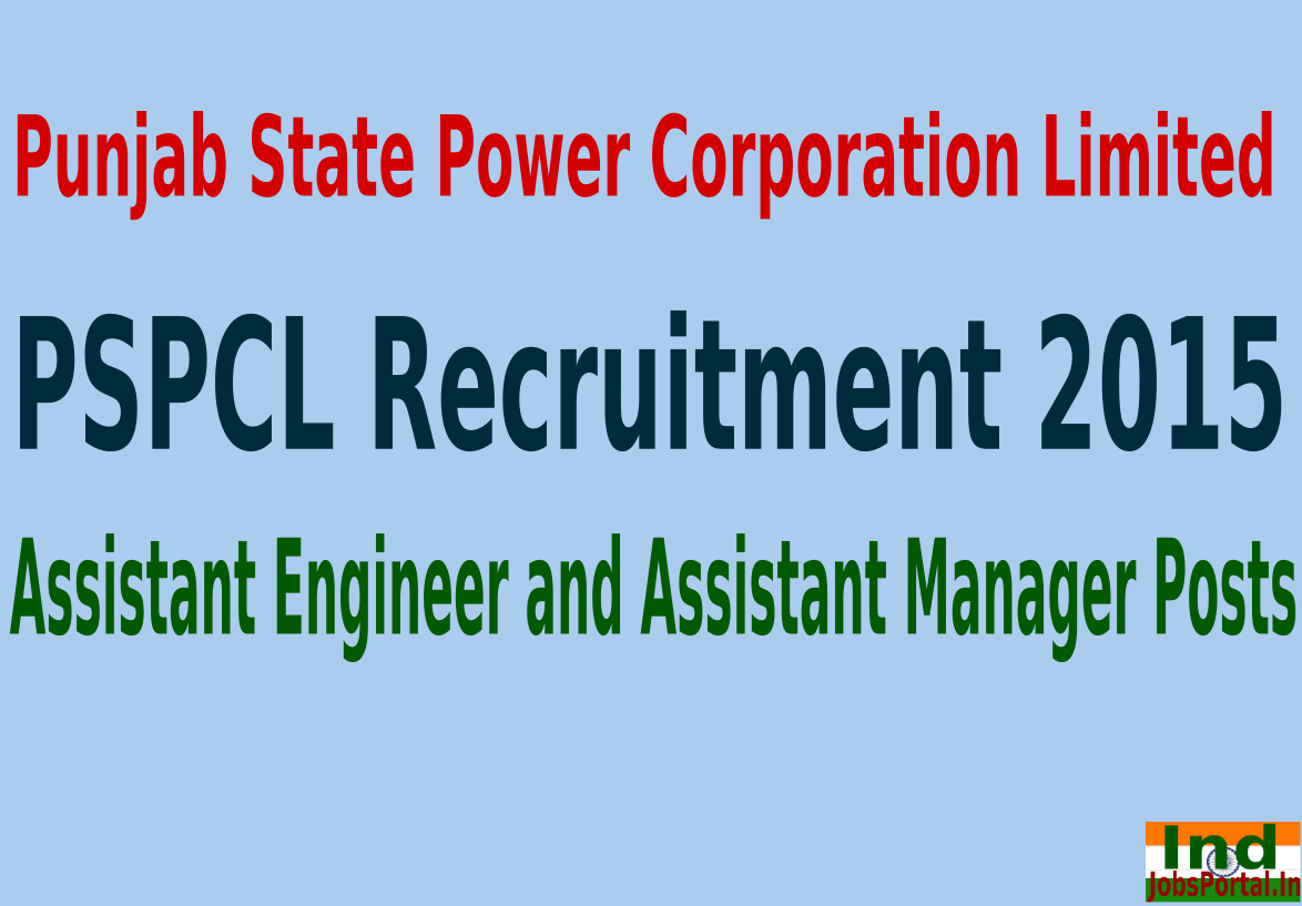 PSPCL Recruitment 2015 For 227 Assistant Engineer and Assistant Manager Posts
