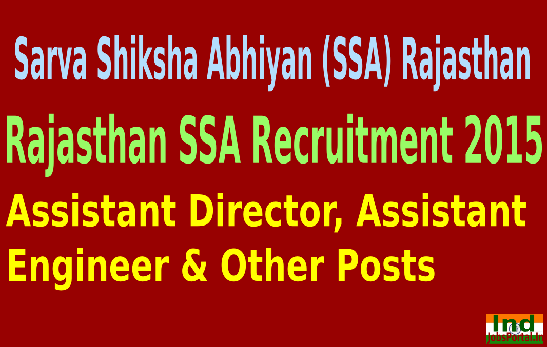 Rajasthan SSA Recruitment 2015 For 835 Assistant Director, Assistant Engineer & Other Posts