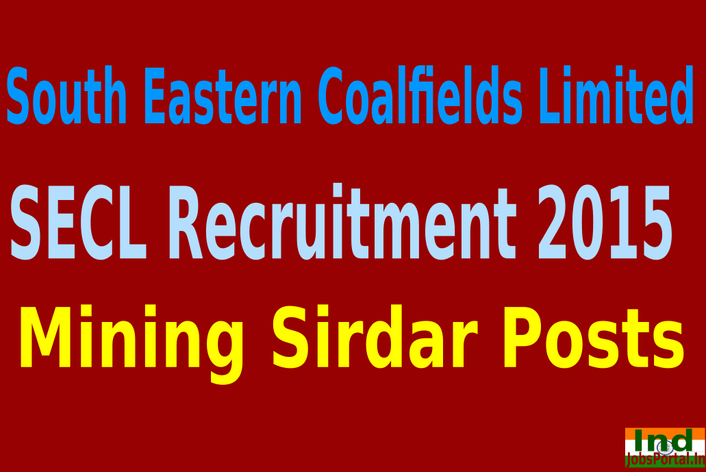 SECL Recruitment 2015 For 344 Mining Sirdar Posts