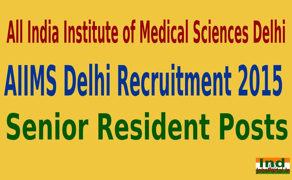 AIIMS Delhi Recruitment 2015 For 322 Senior Resident Posts
