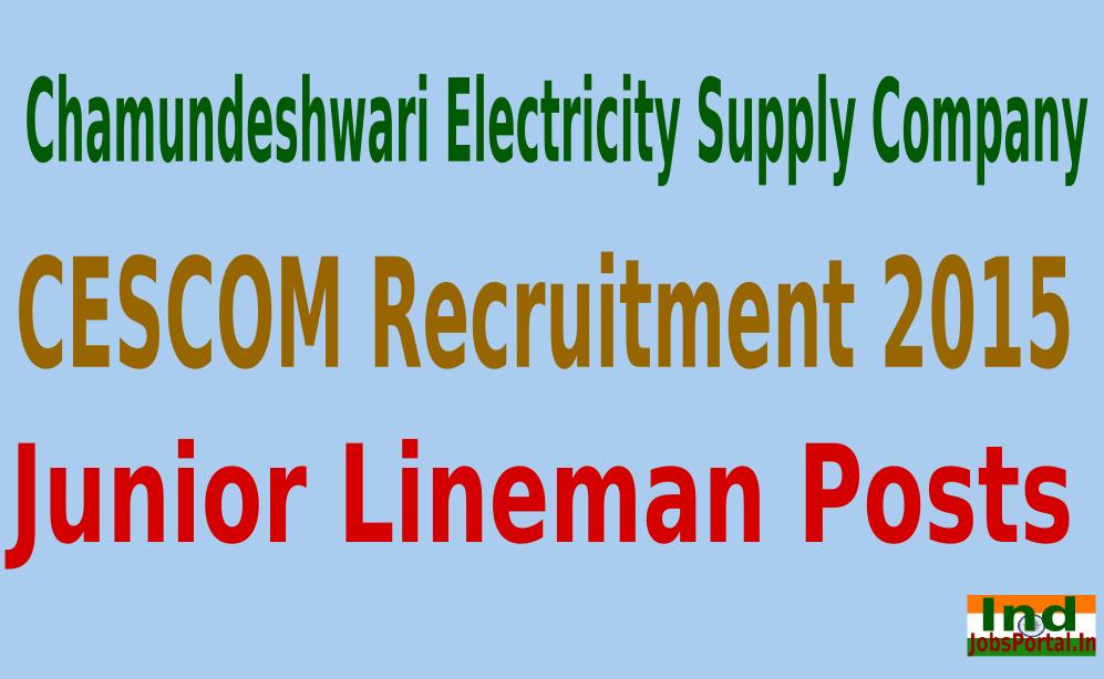 CESCOM Recruitment 2015 Online Application For 857 Junior Lineman Posts
