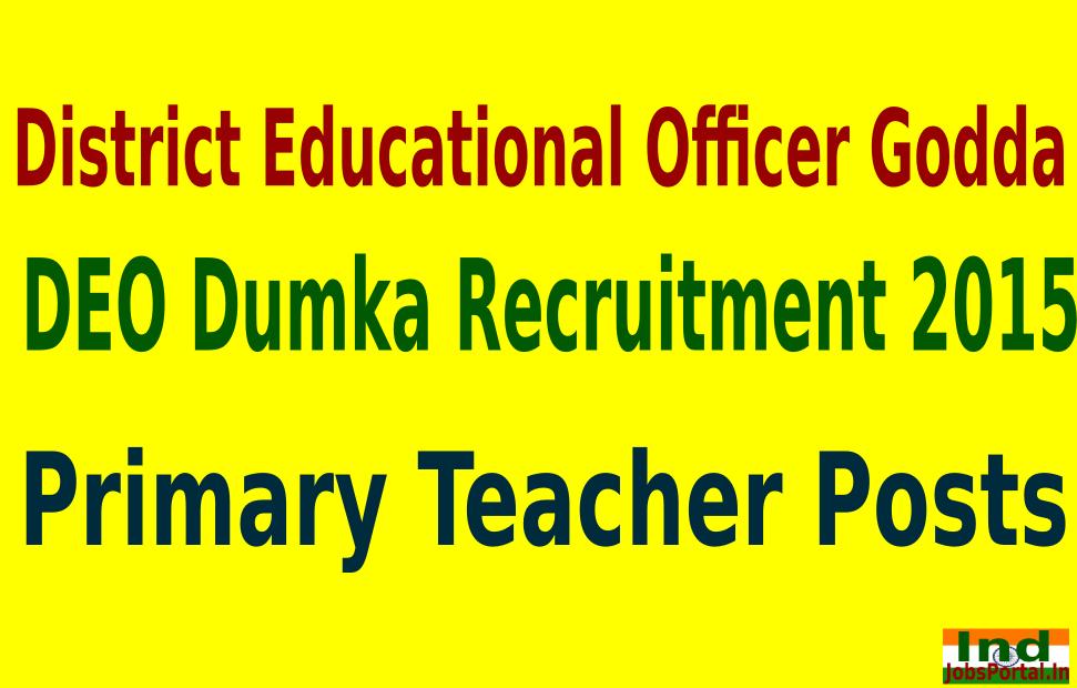 DEO Dumka Recruitment 2015 For 642 Primary Teacher Posts