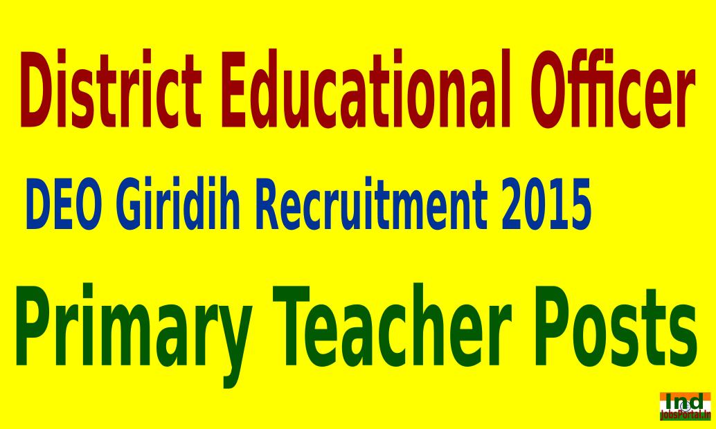 DEO Giridih Recruitment 2015 For 1187 Primary Teacher Posts
