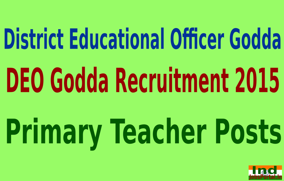 DEO Godda Recruitment 2015 For 865 Primary Teacher Posts