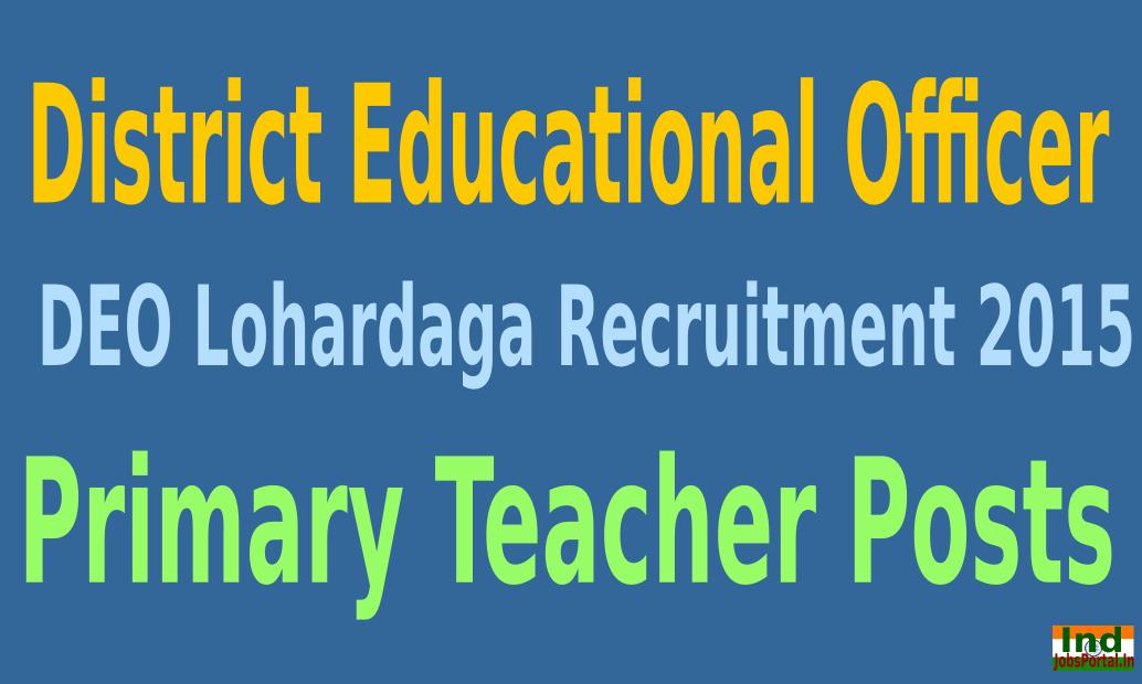 DEO Lohardaga Recruitment 2015 For 235 Primary Teacher Posts