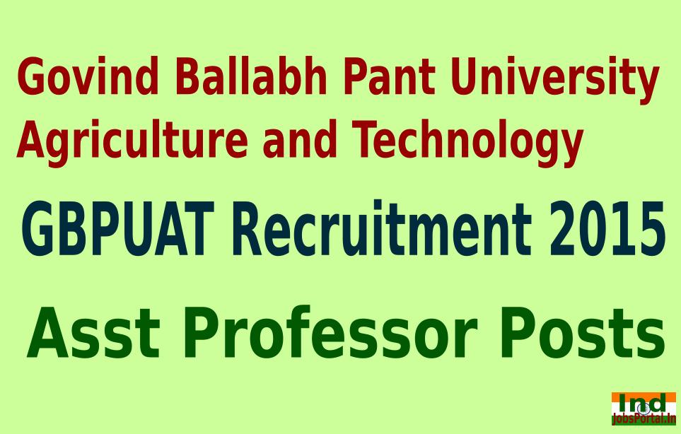 GBPUAT Recruitment 2015 For 104 Asst Professor Posts