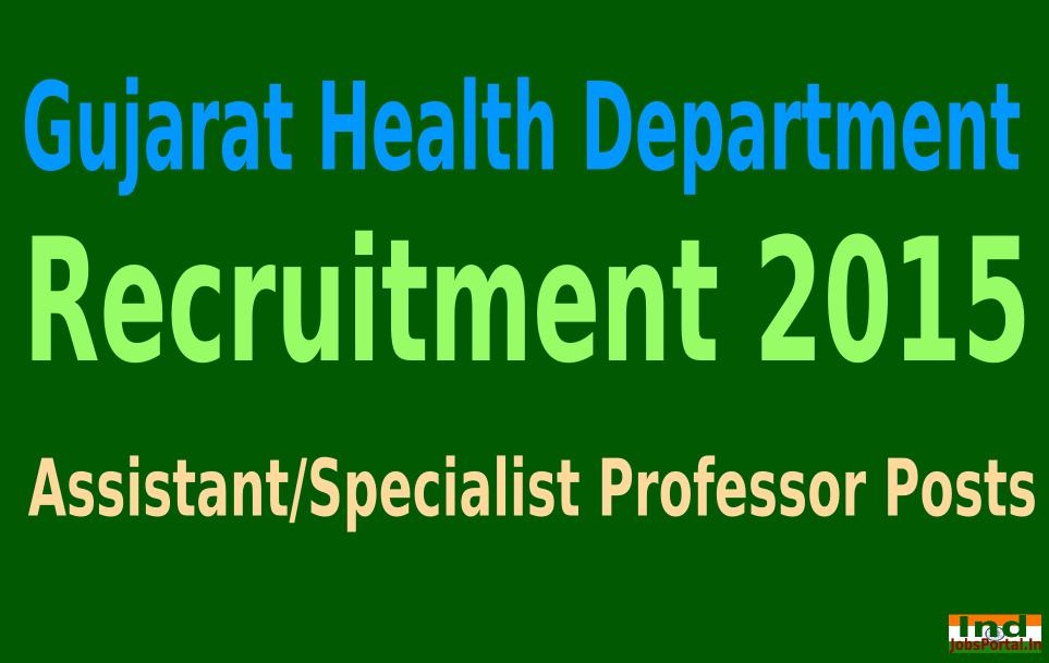 Gujarat Health Department Recruitment 2015 For 944 Assistant/Specialist Professor Posts