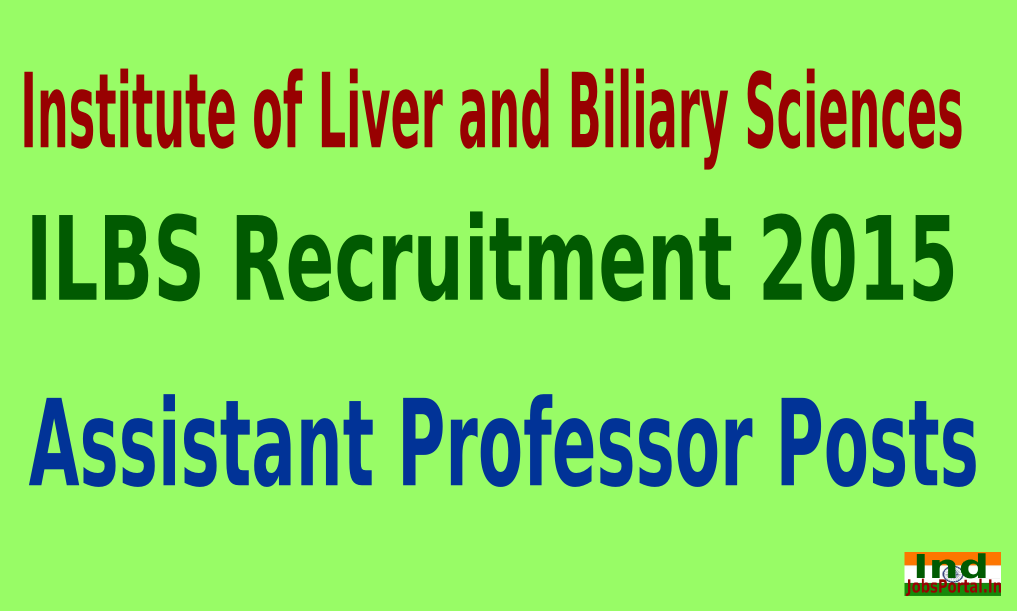 ILBS Recruitment 2015 For 270 Assistant Professor Posts
