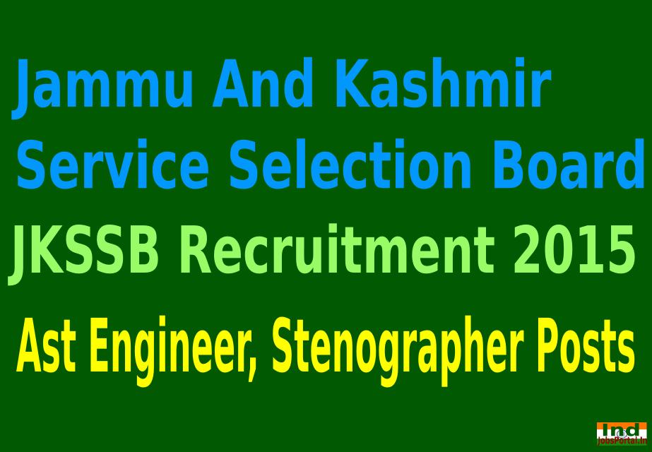 JKSSB Recruitment 2015 For 378 Ast Engineer, Stenographer Posts