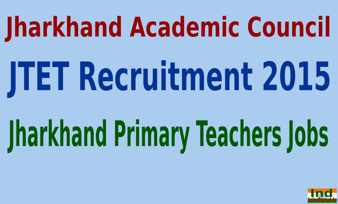 JTET Recruitment 2015 For 8000 Jharkhand Primary Teachers Jobs