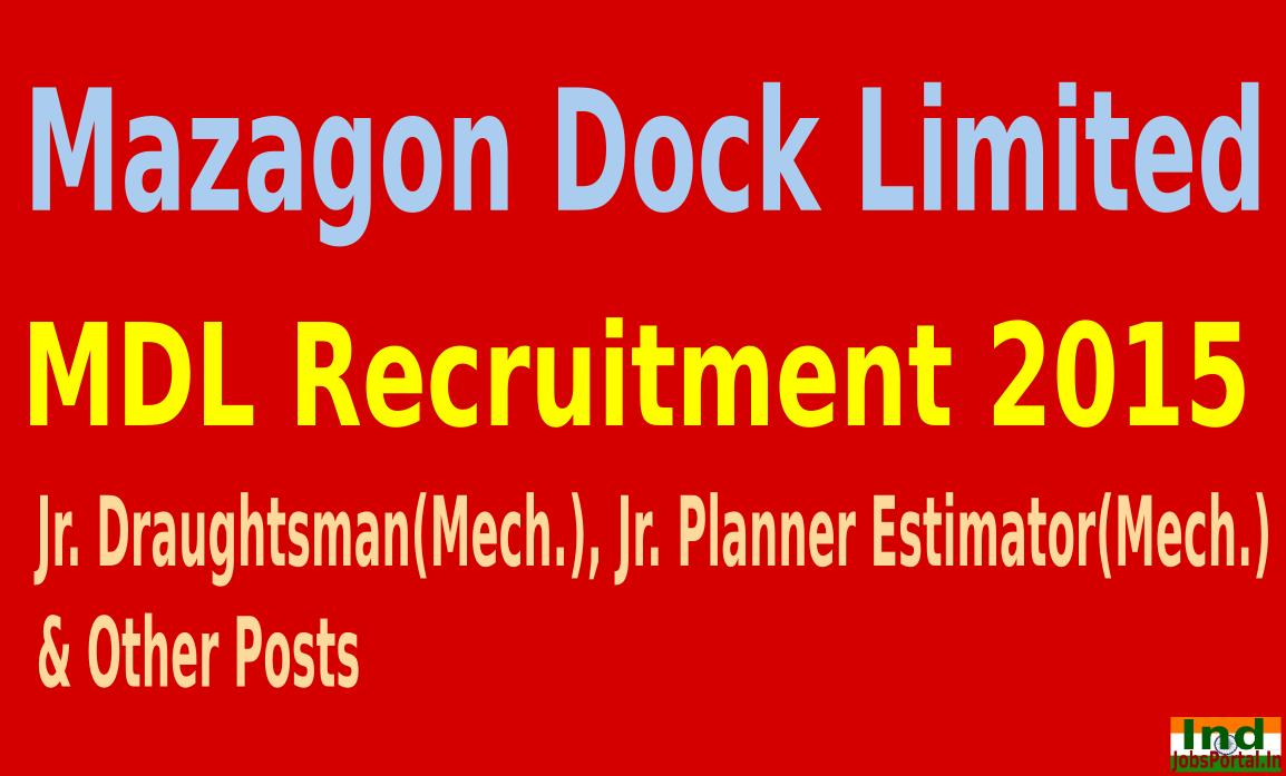 MDL Recruitment 2015 For 311 Jr. Draughtsman(Mech.), Jr. Planner Estimator(Mech.) & Other Posts