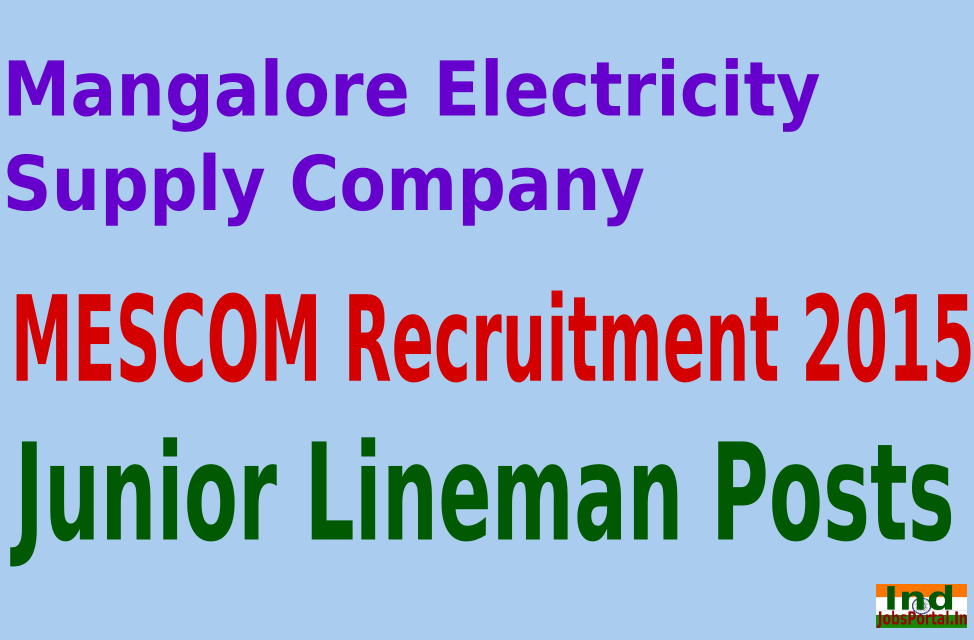 MESCOM Recruitment 2015 Online Application For 2030 Junior Lineman Posts