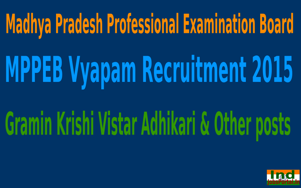 MPPEB Vyapam Recruitment 2015 For 1519 Gramin Krishi Vistar Adhikari & Other posts