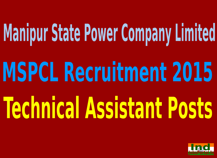 MSPCL Recruitment 2015 For 233 Technical Assistant Posts