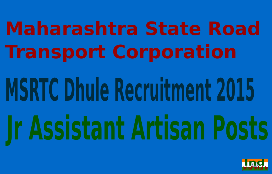 MSRTC Dhule Recruitment 2015 For 218 Jr Assistant Artisan Posts