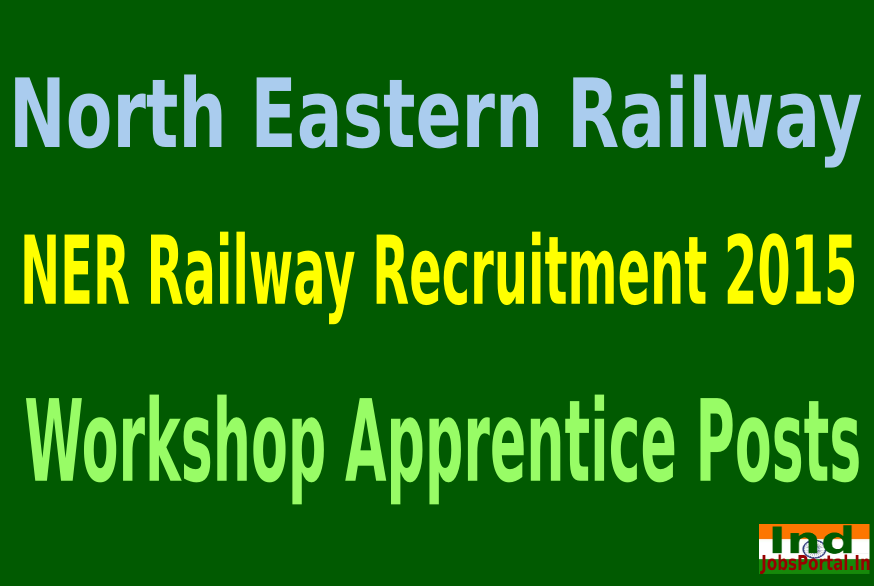 NER Railway Recruitment 2015 For 193 Workshop Apprentice Posts