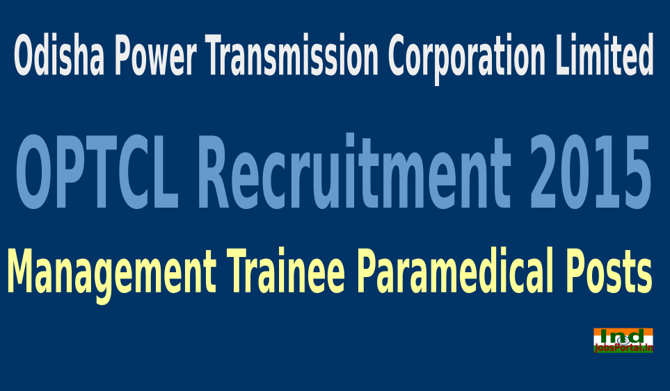 OPTCL Recruitment 2015 For 266 Management Trainee Paramedical Posts