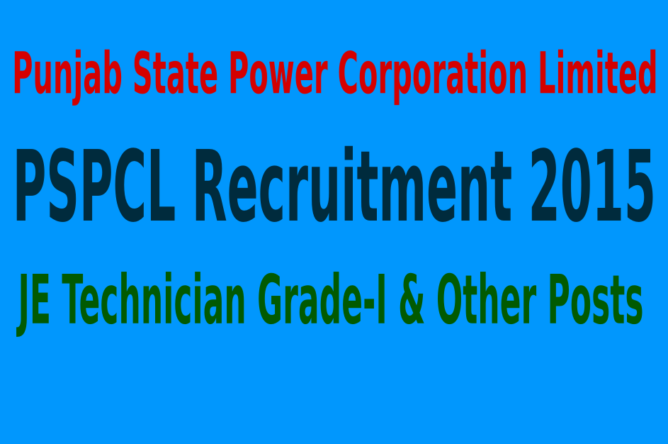 PSPCL Recruitment 2015 For 2379 JE Technician Grade-I & Other Posts