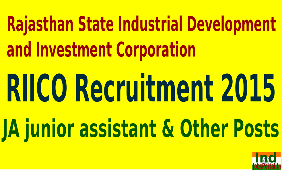 RIICO Recruitment 2015 For 103 JA Junior Assistant & Other Posts