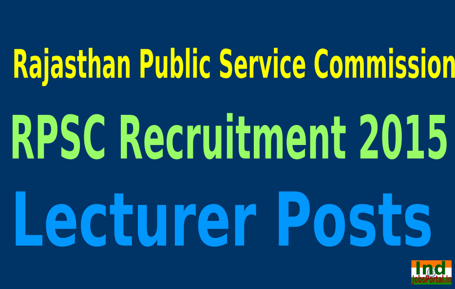 RPSC Recruitment 2015 For 457 Lecturer Posts