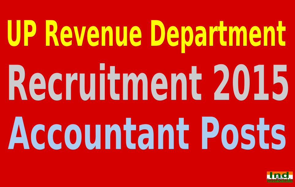 UP Revenue Department Recruitment 2015 For 428 Accountant Posts