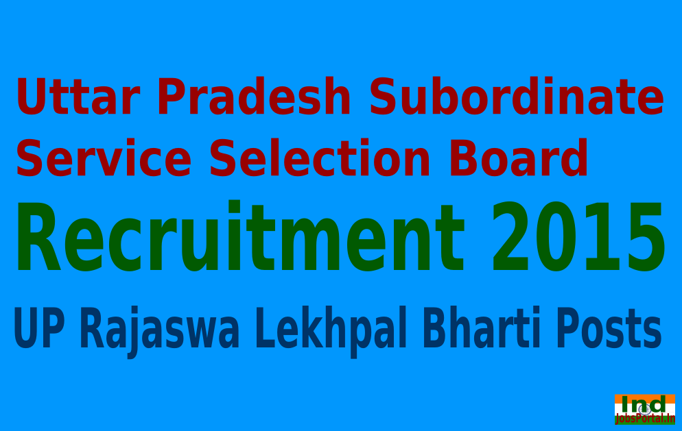 UPSSSC Recruitment 2015 For 12000 UP Rajaswa Lekhpal Bharti Posts
