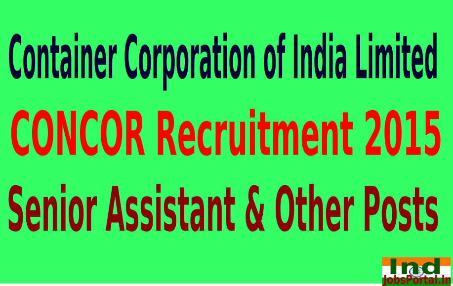 CONCOR Recruitment 2015 For 185 Senior Assistant & Other Posts