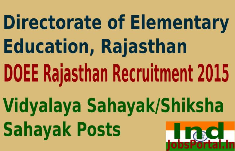 DOEE Rajasthan Recruitment 2015 For 33689 Vidyalaya Sahayak/Shiksha Sahayak Posts