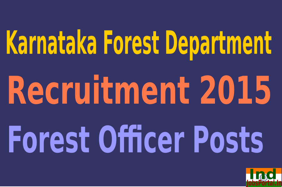 Karnataka Forest Department Recruitment 2015 For 125 Forest Officer Posts